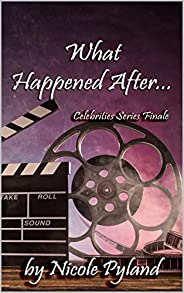 What Happened After...: Celebrities Series Finale (English Edition)