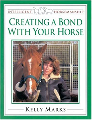 Creating a Bond with Your Horse (Intelligent Horsemanship)
