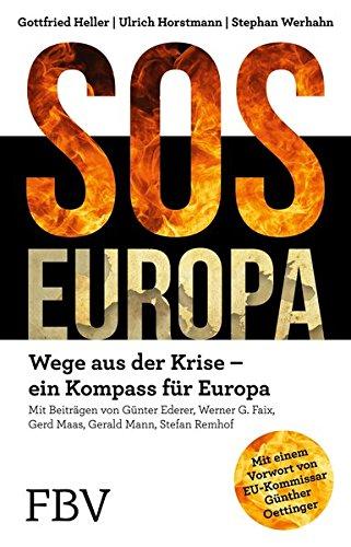 SOS Europa: Wege aus der Krise – Ein Kompass für Europa
