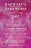 Raphael's Astronomical Ephemeris of the Planets' Places For 2007, Raphael, 0572031823