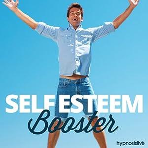 Self-Esteem Booster - Hypnosis Speech