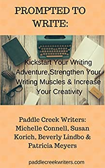 Prompted To Write by [Connell, Michelle, Korich, Susan, Lindbo, Bev, Meyers, Patricia]