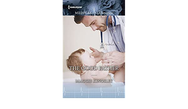 The Good Father The Baby Doctors Kindle Edition By Maggie