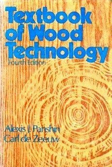 Textbook of Wood Technology: Structure, Identification, Properties, and Uses of the Commercial Woods of the United States and Canada (McGraw-Hill series in forest resources) (v. 1)