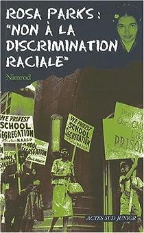 Rosa Parks : 'Non à la discrimination raciale' par Nimrod