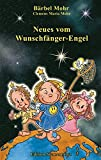 Neues vom Wunschfänger-Engel (Edition Sternenprinz)