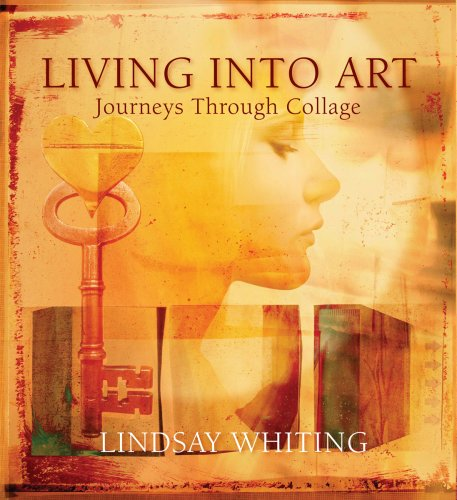 Download Living Into Art: Journeys Through Collage PDF