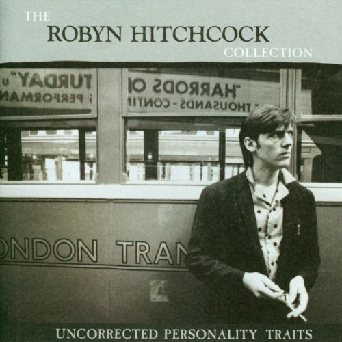- Uncorrected Personality Traits:  The Robyn Hitchcock Collection