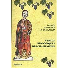 Vertus biologiques des Champagnes. Histoire. Tradition. Biochimie. Biologie moléculaire. Diététique. Vertus médicinales.