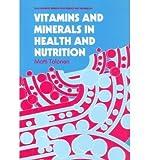 Vitamins and Minerals in Health and Nutrition, Tolonen, Matti, 0747600686