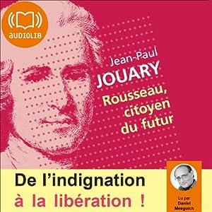 Rousseau, citoyen du futur | Livre audio