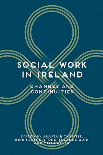 Social Work in Ireland: Changes and Continuities