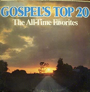 Various - Gospel's Top 20 (The All-Time Favorites) - Amazon com Music