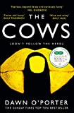 The Cows: The bold, brilliant and hilarious