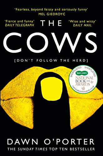 4600a88e45 The Cows: The bold, brilliant and hilarious Sunday Times Top Ten bestseller  by [