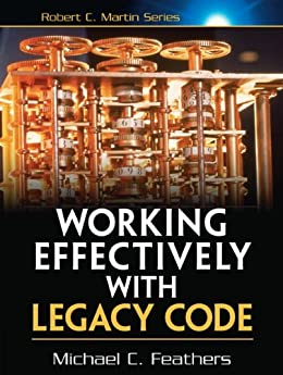 Working Effectively with Legacy Code (Robert C. Martin Series) por [Feathers, Michael]