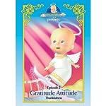 Cherub Wings: Episode 2 - Gratitude Attitude: Thankfulness |  Cherub Wings