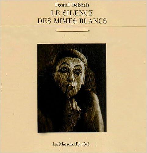 Lire un Le silence des mimes blancs : Les mimes et l'histoire (1DVD) pdf, epub