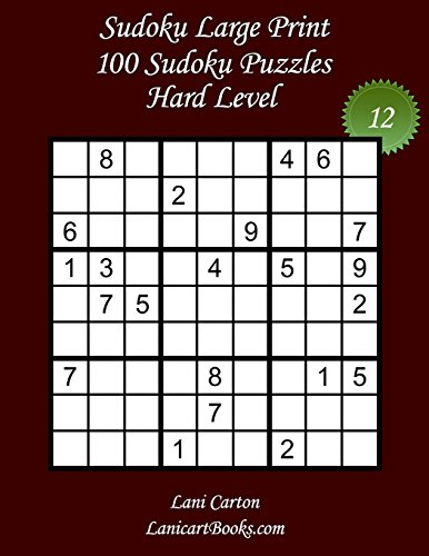Sudoku Large Print - Hard Level - N12: 100 Hard Sudoku Puzzles  Puzzle Big Size (8.3