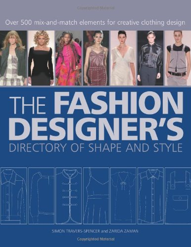 899603fef4d The Fashion Designer's Directory of Shape and Style: Over 500 Mix ...
