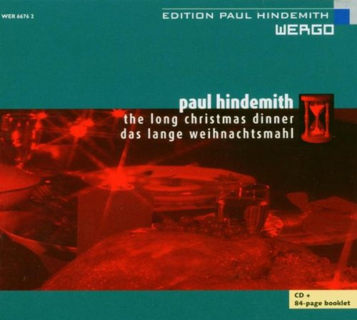 Hindemith: The Long Christmas Dinner (Das Lange Weihnachtsmahl)