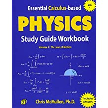 Essential Calculus-based Physics Study Guide Workbook: The Laws of Motion (Learn Physics with Calculus Step-by-Step) (Volume 1)