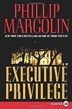 Executive Privilege, Phillip Margolin, 0061562734