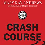 Crash Course: Truman Kicklighter Mystery, Book 2 | Mary Kay Andrews,Kathy Hogan Trocheck