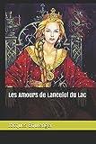 les amours de lancelot du lac french edition