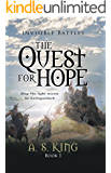 The Quest for Hope | The New Christian Fantasy Book Series | For Teens & Young Adults (Invisible Battles 1)