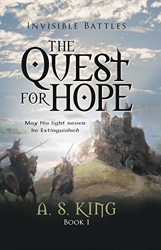 Book: The Quest for Hope (Invisible Battles 1) by A. S. King