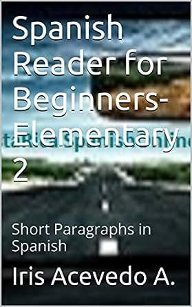 Spanish Reader for Beginners-Elementary 2-Short Paragraphs in ...