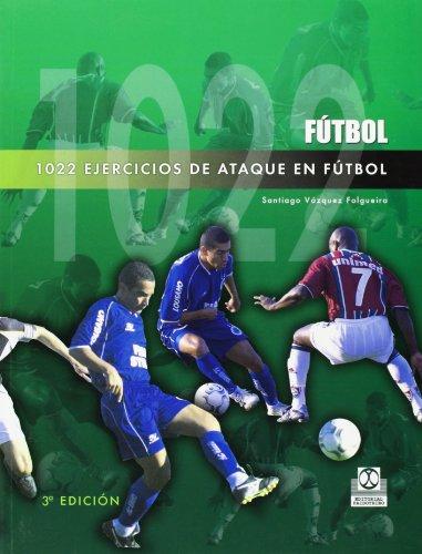 Descargar Libro 1022 Ejercicios De Ataque En Fútbol Santiago Vázquez Folgueira