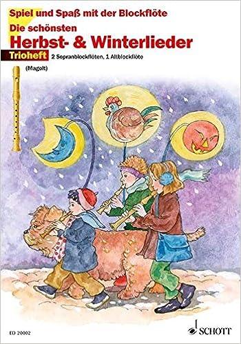 Die schönsten Herbst- und Winterlieder: 32 Lieder für Herbst und ...