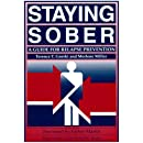 Staying Sober: A Guide for Relapse Prevention