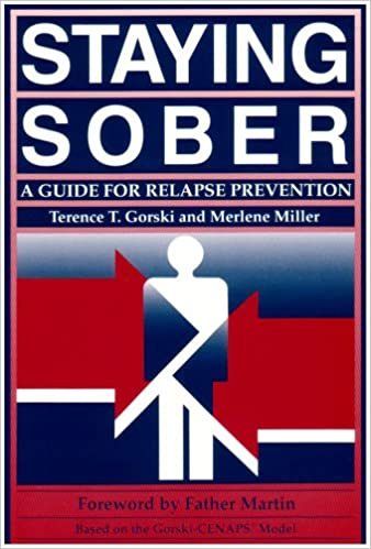 Staying Sober: A Guide for Relapse Prevention: 9780830904594 ...