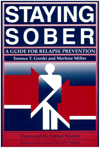 Staying Sober: A Guide for Relapse Prevention, Terence Gorski
