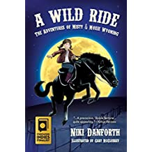 A Wild Ride: The Adventures of Misty & Moxie Wyoming (Girl Detective & Her Horse Mystery Story Ages 6-8 & 9-12 Book 1)