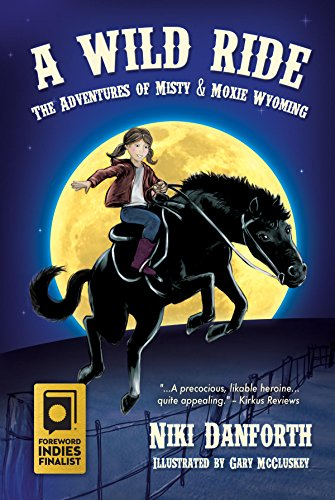 A Wild Ride: The Adventures of Misty & Moxie Wyoming (Girl Detective & Her Horse Mystery Story Ages 6-8 & 9-12 Book - Misty Pony