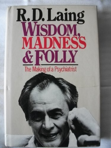 Wisdom, Madness and Folly: The Making of a Psychiatrist pdf