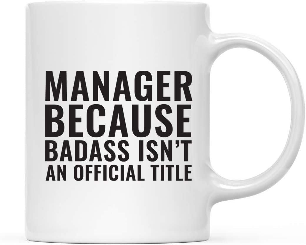 Andaz Press 11oz. Coffee Mug Gag Gift, Manager Because Badass Isn't an Official Title, 1-Pack