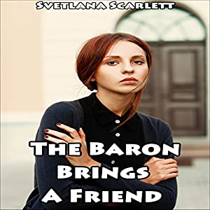 The Baron Brings a Friend: Disciplining Their Little Girl Audiobook