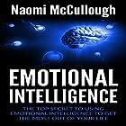 Emotional Intelligence: The Top Secret to Using Emotional Intelligence to Get the Most out of Your Life Hörbuch von Naomi McCullough Gesprochen von: Julie-Ann Amos