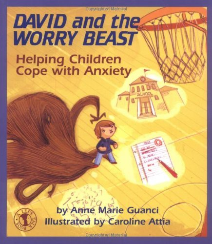 By Anne Marie Guanci David and the Worry Beast: Helping Children Cope with Anxiety [Paperback]