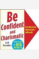 Be Confident and Charismatic: Little Tricks for BIG Results (McGraw-Hill Essentials) Kindle Edition