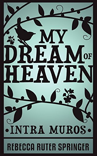 My Dream of Heaven by Springer, Rebecca Ruter (2010) Paperback