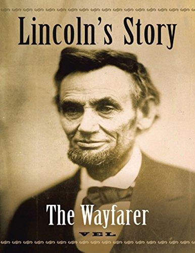 Lincoln's Story: The Wayfarer - Inspired Wayfarer