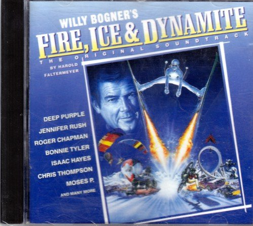 Willy Bogner's Fire, Ice & Dynamite: Original Soundtrack by Harold Faltermeyer