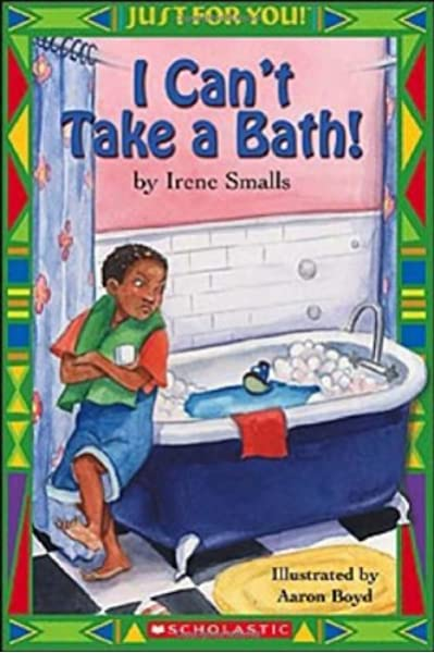 Amazon Com I Can T Take A Bath 9780439568524 Smalls Irene Boyd Aaron Books