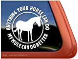 Anything Your Horse Can Do.. ~ Mule Horse Trailer Window Decal Sticker